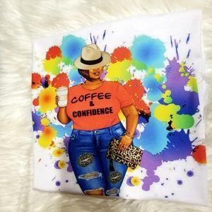 Women Tee Coffee and Confidence
